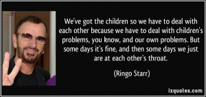 children so we have to deal with each other because we have to deal ...