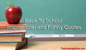 Back To School Quotes – Top 50+ Inspirational and Funny