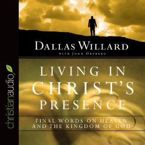 Living in Christ's Presence: Final Words on Heaven and the Kingdom of ...