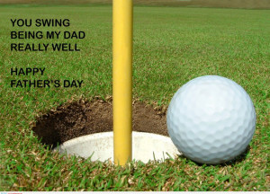 Golf Quotes About Life: Happy Fathers Day With The Course Of Golf ...