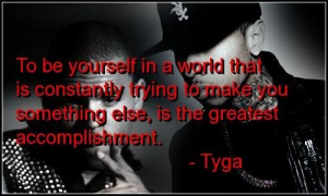 Rapper tyga quotes and sayings inspiring yourself world