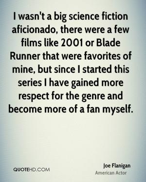 wasn't a big science fiction aficionado, there were a few films like ...