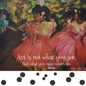 Edgar Degas quote | overstockArt.com