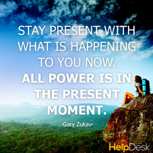 Powerful Exercises to Stay Present and 9 Quotes to Live By
