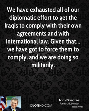 We have exhausted all of our diplomatic effort to get the Iraqis to ...