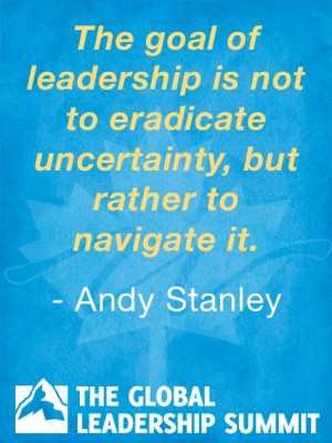 Leadership quote by Andy Stanley
