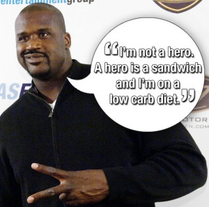 SHAQUILLE O'NEAL. Hey, at least he's humble!