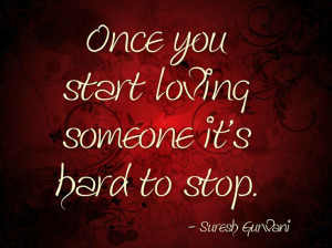 once you start loving someone, its hard stop. #quotes #love #stop