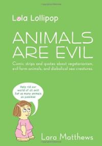 ... : Animals Are Evil: Comic strips and quotes about v... Cover Art