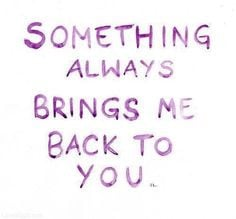 ... always brings me back to you love quote purple lovequote back together