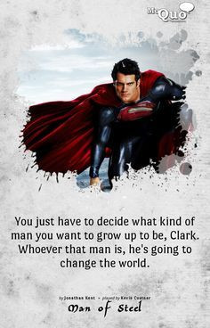 quote and choice everyone has to make not just the Man of Steel. # ...