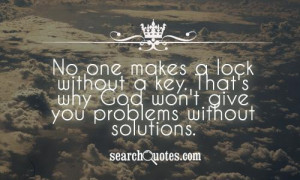 No One Makes A Lock Without Key. That's Why God Won't Give You ...