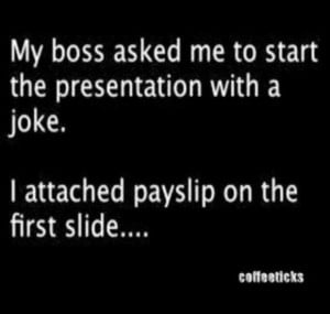 Funny quotes my boss asked me to start the presentation with a joke ...