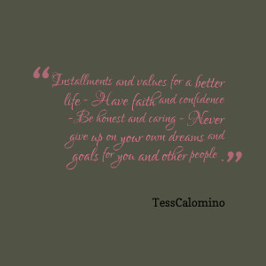 Quotes Picture: installments and values for a better life have faith ...