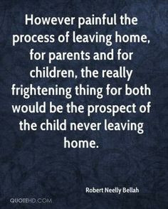 son leaving home quotes | ... thing for both would be the prospect of ...