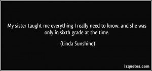 ... to know, and she was only in sixth grade at the time. - Linda Sunshine