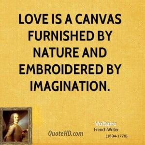 voltaire-love-quotes-love-is-a-canvas-furnished-by-nature-and.jpg