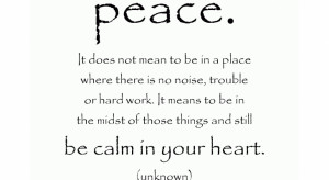 Peace quote - Be calm in your heart