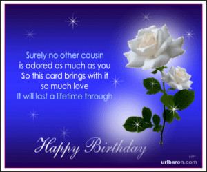 Back > Quotes For > Cousin Birthday Quotes