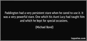 ... had taught him and which he kept for special occasions. - Michael Bond