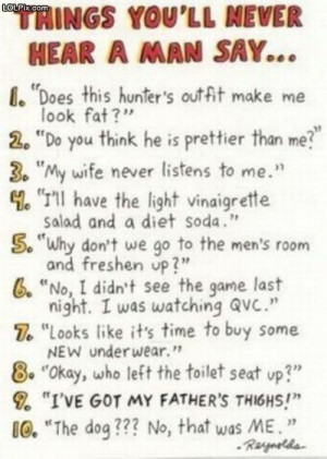 ... 18 from Funny Pictures 1140 (Things A Man Wont Say) Posted 11/11/2011