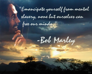 Free Our Mind Bob Marley Quotes