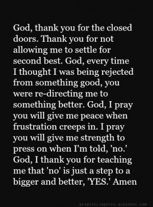 God, thank you for the closed doors. Thank you for not allowing me to ...