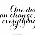 ... quote 9 one day can change everything musings of the day quote 7 the
