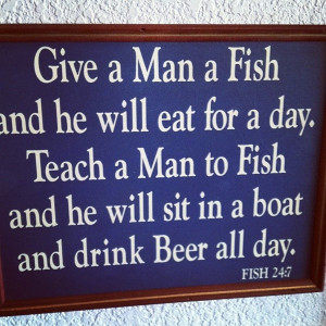 funny sayings give a man a fish funny sayings give a man a