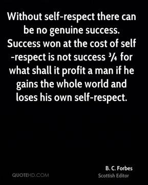 Forbes - Without self-respect there can be no genuine success ...