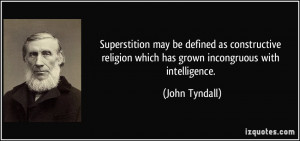 Superstition may be defined as constructive religion which has grown ...