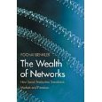 Yochai Benkler's Wealth of Networks is a deep book about the ...