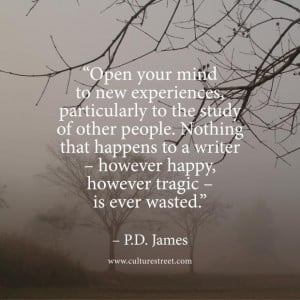 quotes quote of the day comes from p d james on september 25 2013