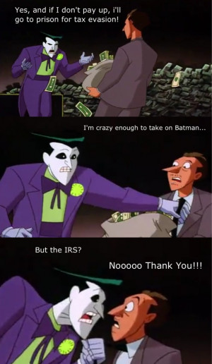 The IRS Scares The Joker More Then Batman