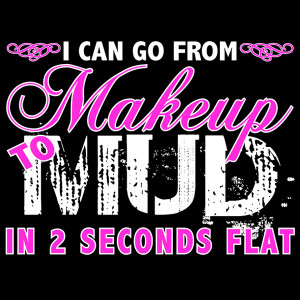 Quotes About Country Girls And Mud Mud camo country girl saying