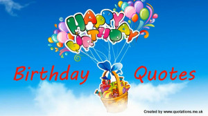 Famous Birthday Quotes, Famous Birthday Wishes, Birthday Quotes