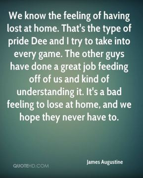James Augustine - We know the feeling of having lost at home. That's ...