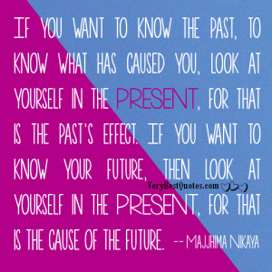 If you want to know the past and future… (Cause and Effect Quotes)