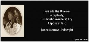 ... ; His bright invulnerability Captive at last - Anne Morrow Lindbergh