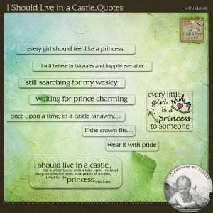 Should Live in a Castle...Quotes from Designs by Helly at Scrapbook ...