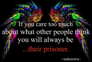 Dont care about others so much