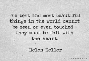 ... for this image include: quotes, love, things, heart and helen keller