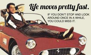 Ferris Beullers Life Quote