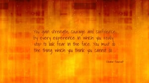 You gain strength, courage and confidence ... quote wallpaper