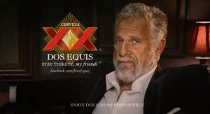 Dos Equis: Stay Thirsty, My Friends