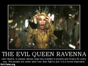 the-evil-queen-ravenna-obama-ravenna-evil-democrats-politics ...