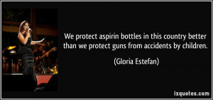 We protect aspirin bottles in this country better than we protect guns ...