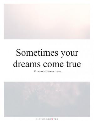... Dream Quotes Encouraging Quotes Encouragement Quotes Dreams Come True