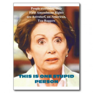 NANCY PELOSI- ONE STUPID PERSON POSTCARD