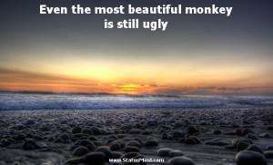 ... monkey is still ugly - Heraclitus of Ephesus Quotes - StatusMind.com